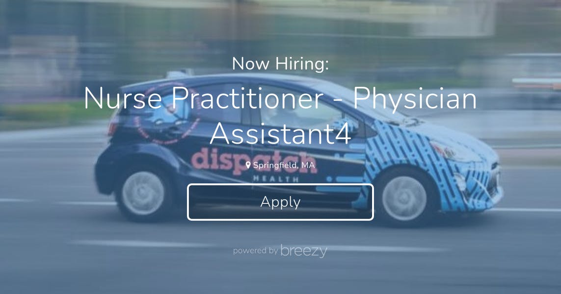 Nurse Practitioner - Physician Assistant4 at DispatchHealth