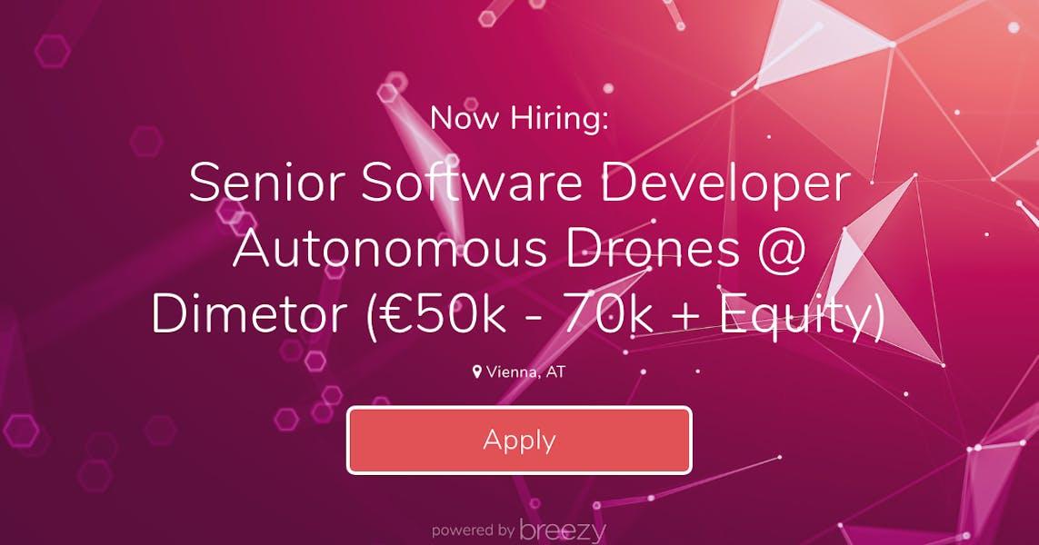 Senior Software Developer Autonomous Drones @ Dimetor (€50k - 70k +